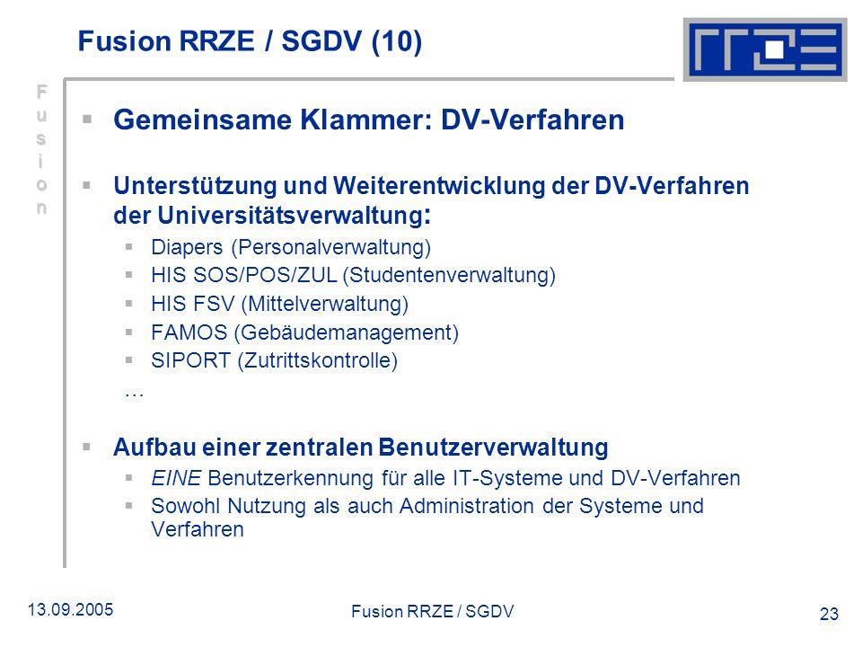 13.09.2005 Fusion RRZE / SGDV 23 Gemeinsame Klammer: DV-Verfahren Unterstützung und Weiterentwicklung der DV-Verfahren der Universitätsverwaltung : Di
