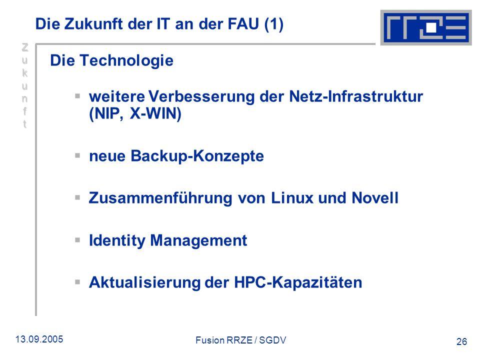 13.09.2005 Fusion RRZE / SGDV 26 Die Technologie weitere Verbesserung der Netz-Infrastruktur (NIP, X-WIN) neue Backup-Konzepte Zusammenführung von Lin