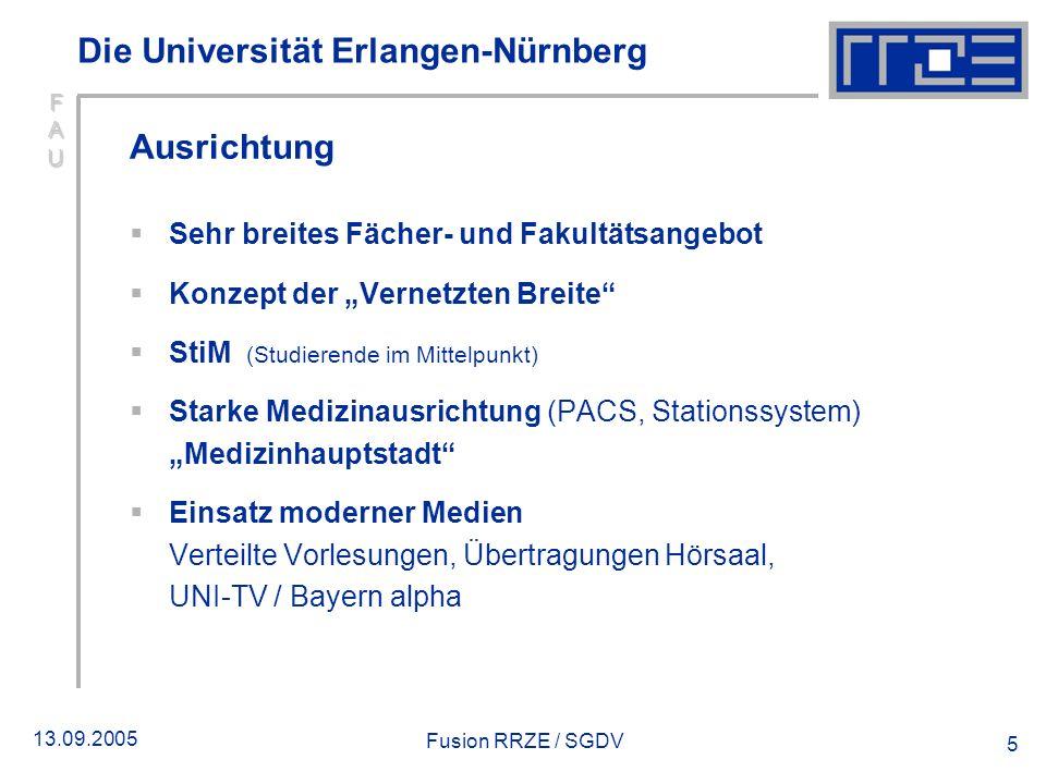13.09.2005 Fusion RRZE / SGDV 5 Ausrichtung Sehr breites Fächer- und Fakultätsangebot Konzept der Vernetzten Breite StiM (Studierende im Mittelpunkt)
