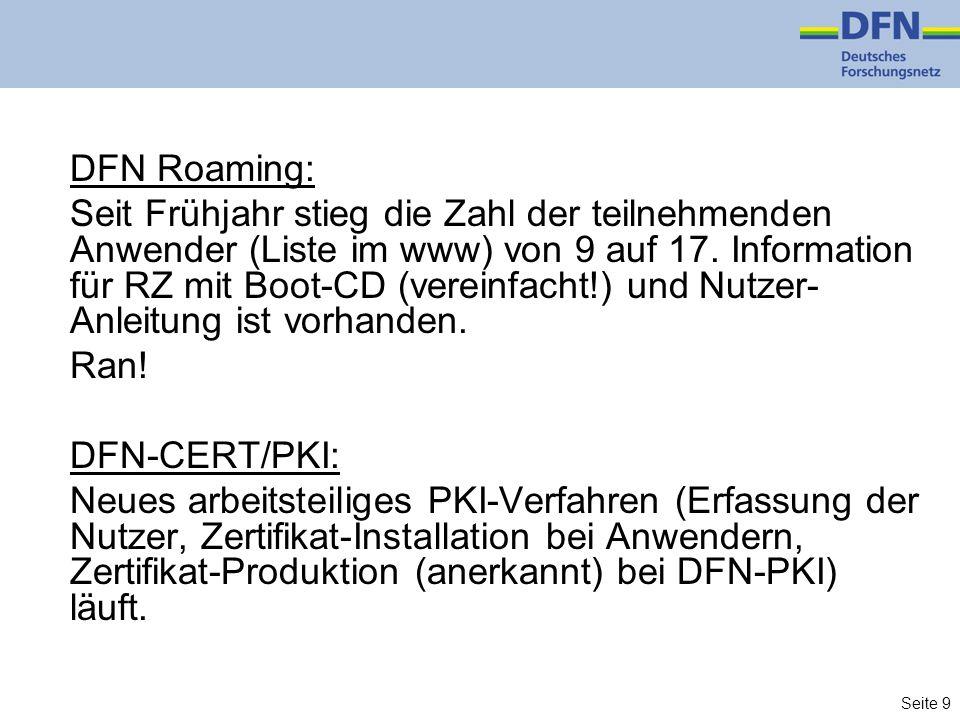 Seite 9 DFN Roaming: Seit Frühjahr stieg die Zahl der teilnehmenden Anwender (Liste im www) von 9 auf 17.