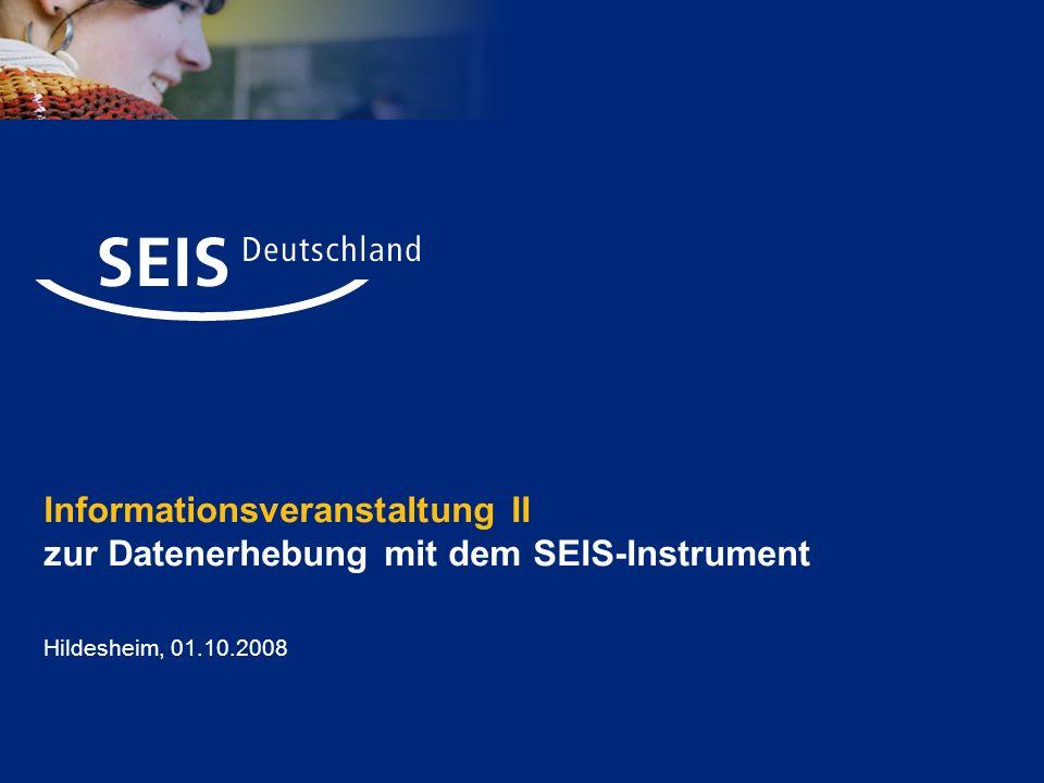 Informationsveranstaltung II zur Datenerhebung mit dem SEIS-Instrument Hildesheim, 01.10.2008