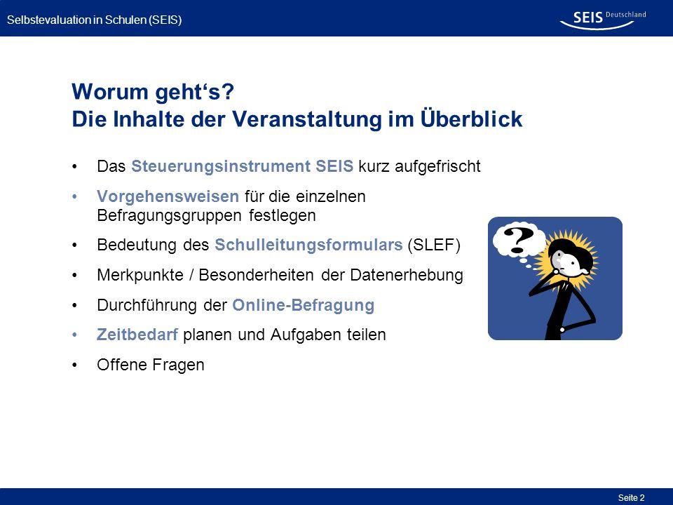 Selbstevaluation in Schulen (SEIS) Seite 23 Durchführung einer Online-Befragung Empfehlung: Technik-Check vorab durchführen!