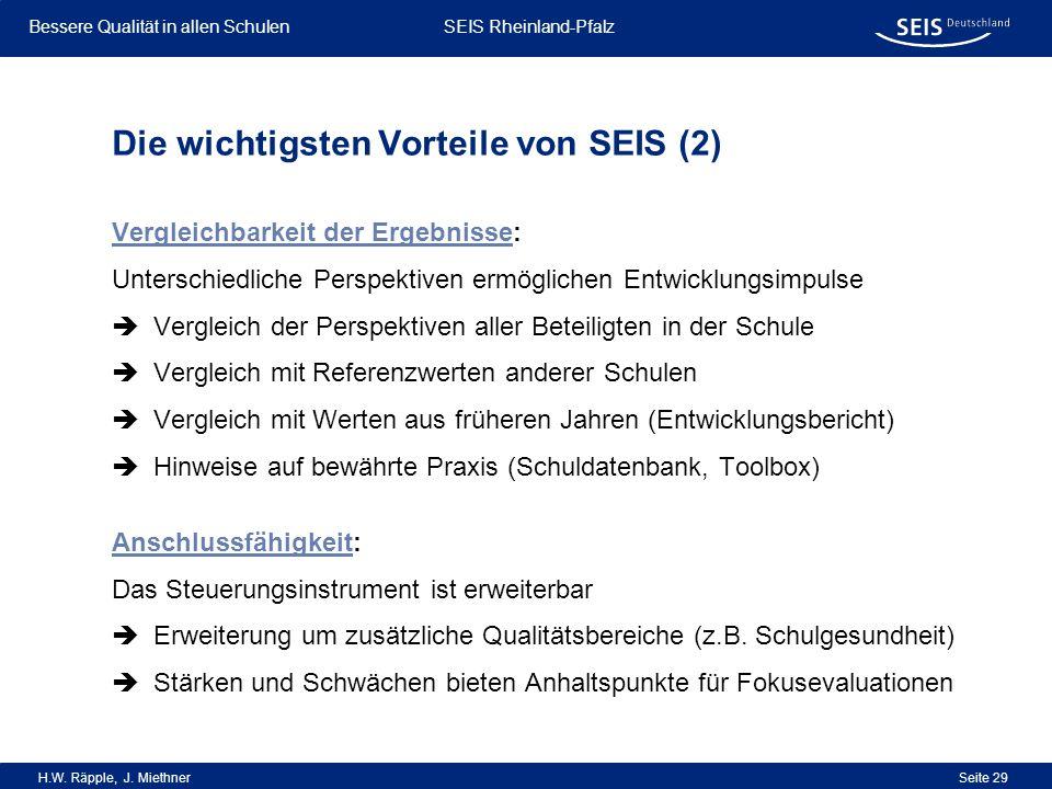 Bessere Qualität in allen Schulen Bessere Qualität in allen Schulen SEIS Rheinland-Pfalz H.W. Räpple, J. Miethner Seite 29 Vergleichbarkeit der Ergebn