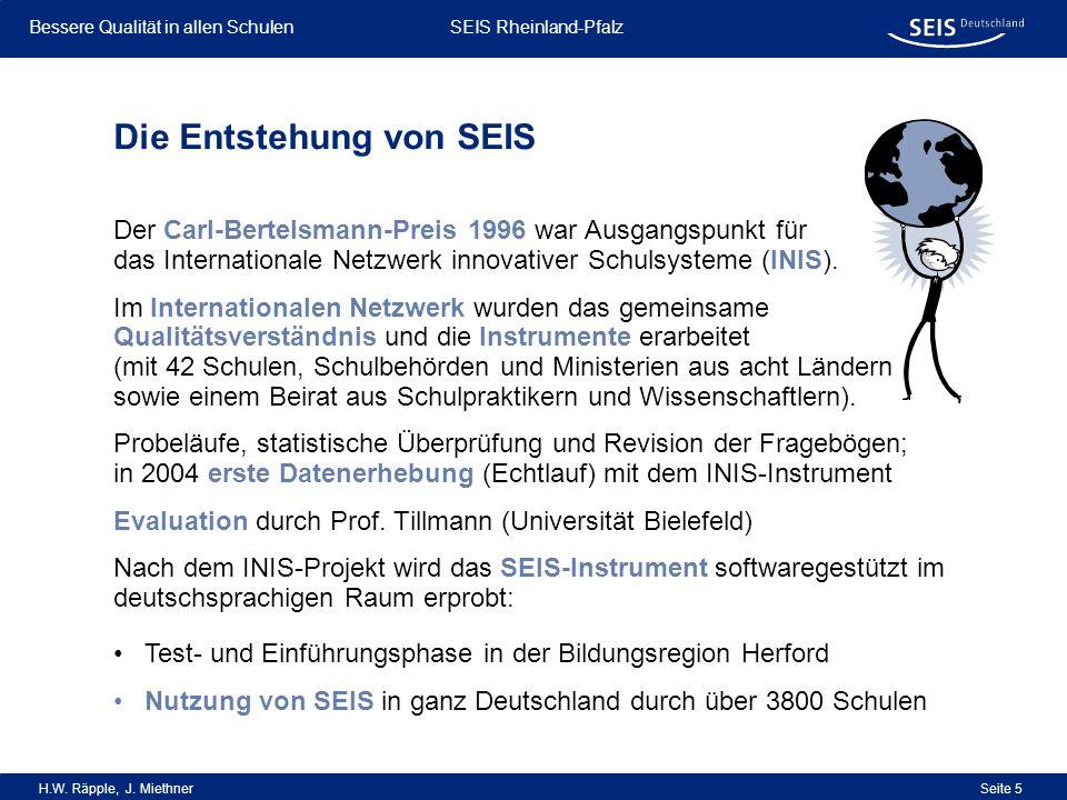 Bessere Qualität in allen Schulen Bessere Qualität in allen Schulen SEIS Rheinland-Pfalz H.W. Räpple, J. Miethner Seite 5 Der Carl-Bertelsmann-Preis 1