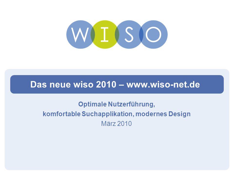 Das neue wiso 2010 – www.wiso-net.de Optimale Nutzerführung, komfortable Suchapplikation, modernes Design März 2010