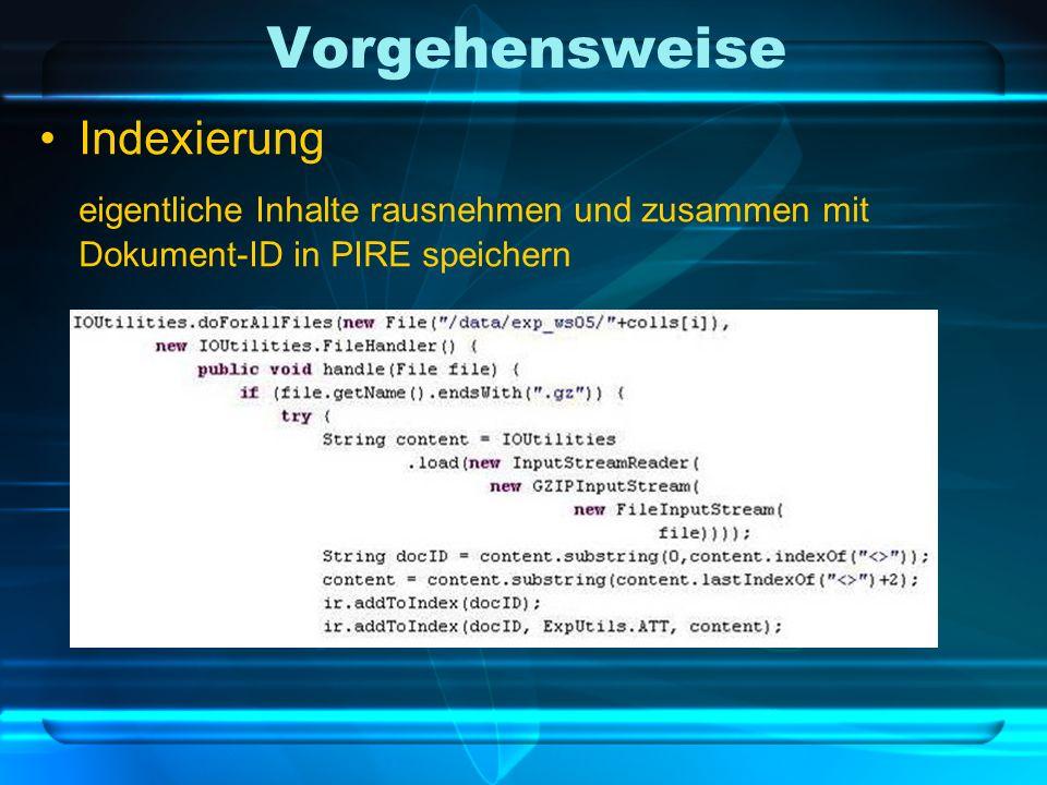 Vorgehensweise Indexierung eigentliche Inhalte rausnehmen und zusammen mit Dokument-ID in PIRE speichern