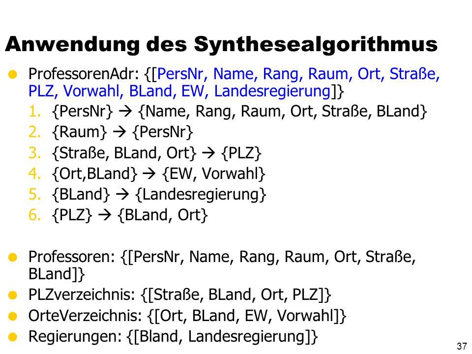 36 Anwendung des Synthesealgorithmus Landesregierung Rang Name Straße Ort BLand PersNr Raum Vorwahl PLZ EW
