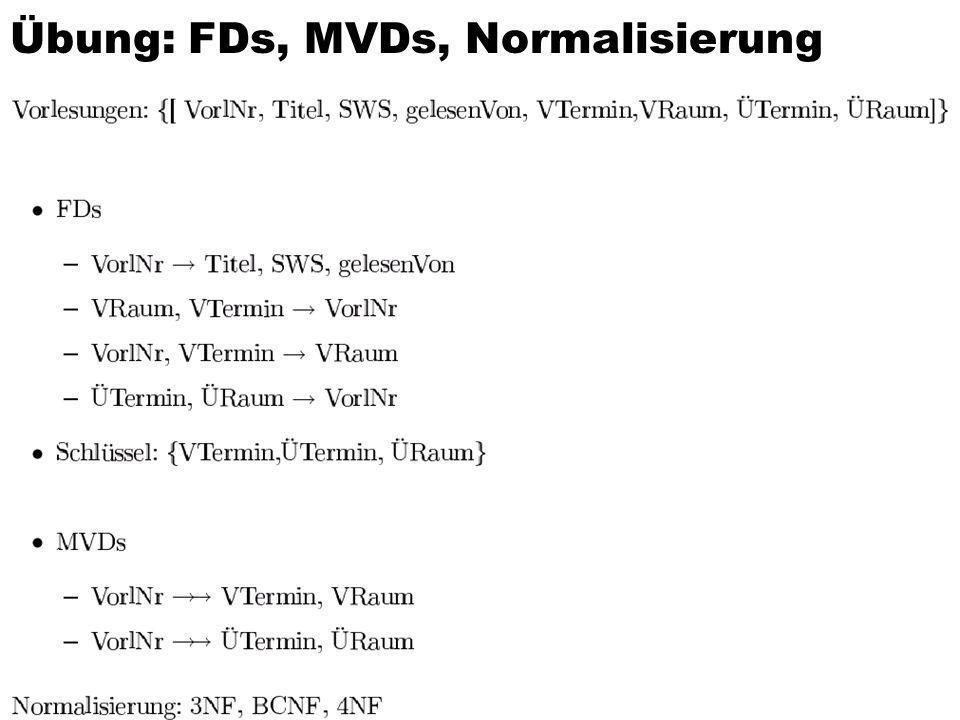 60 Übung: FDs, MVDs, Normalisierung