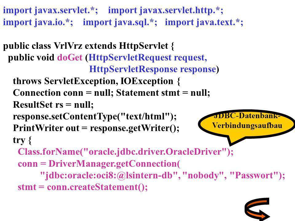 import javax.servlet.*; import javax.servlet.http.*; import java.io.*; import java.sql.*; import java.text.*; public class VrlVrz extends HttpServlet