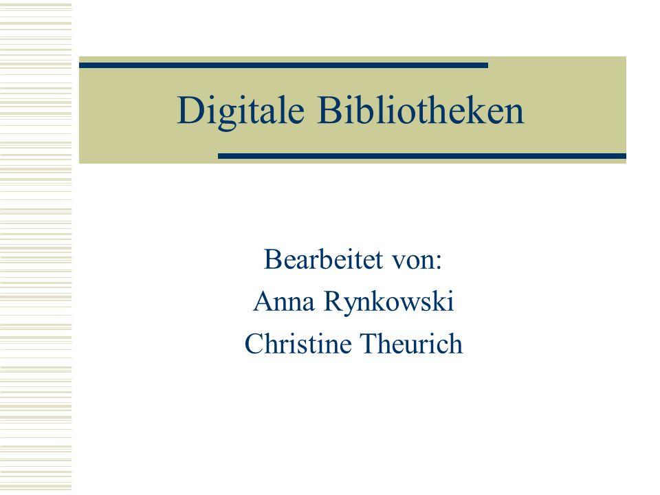 Digitale Bibliotheken Bearbeitet von: Anna Rynkowski Christine Theurich