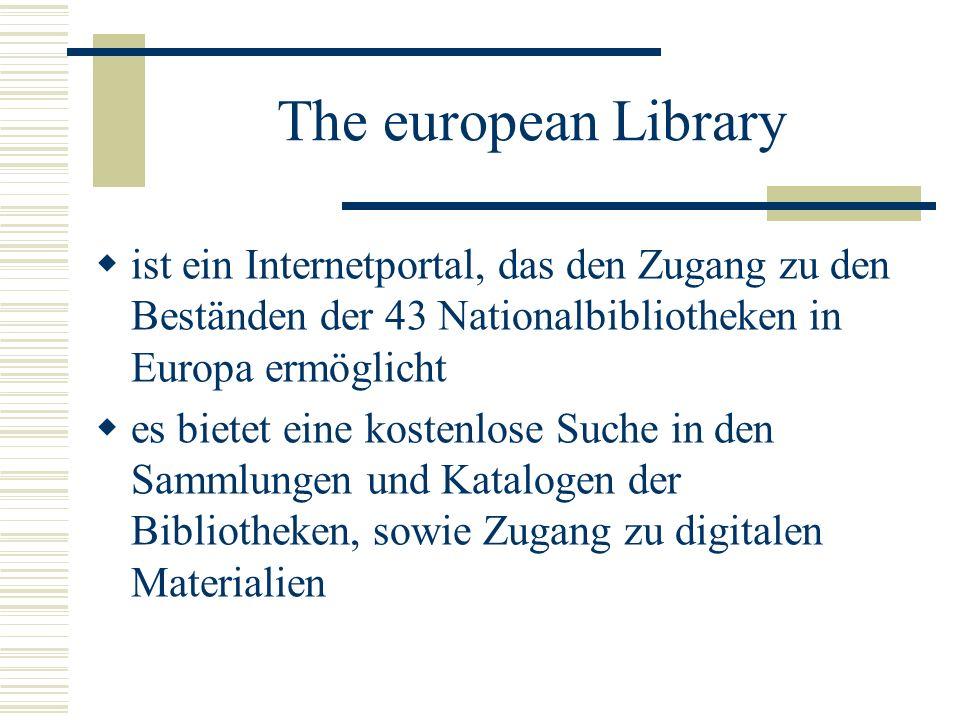 ist ein Internetportal, das den Zugang zu den Beständen der 43 Nationalbibliotheken in Europa ermöglicht es bietet eine kostenlose Suche in den Sammlu