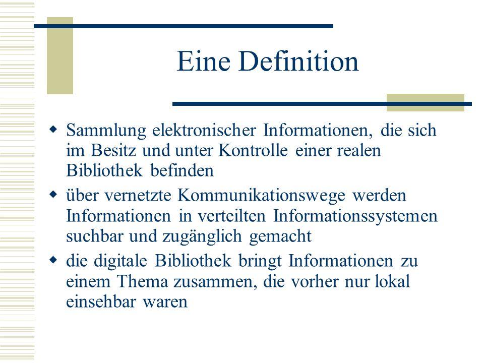 Eine Definition Sammlung elektronischer Informationen, die sich im Besitz und unter Kontrolle einer realen Bibliothek befinden über vernetzte Kommunik