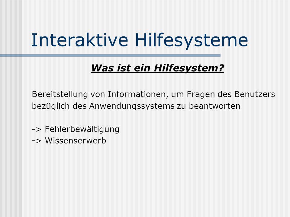 Interaktive Hilfesysteme Welche Systemtypen gibt es? Passive Hilfe Aktive Hilfe