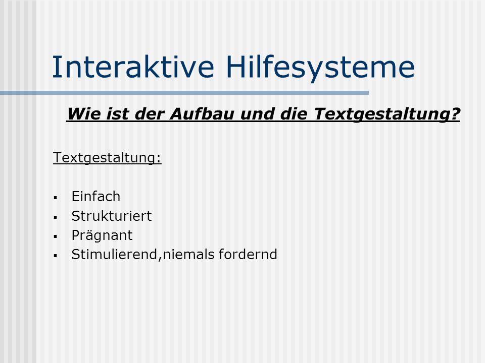 Interaktive Hilfesysteme Wie ist der Aufbau und die Textgestaltung.