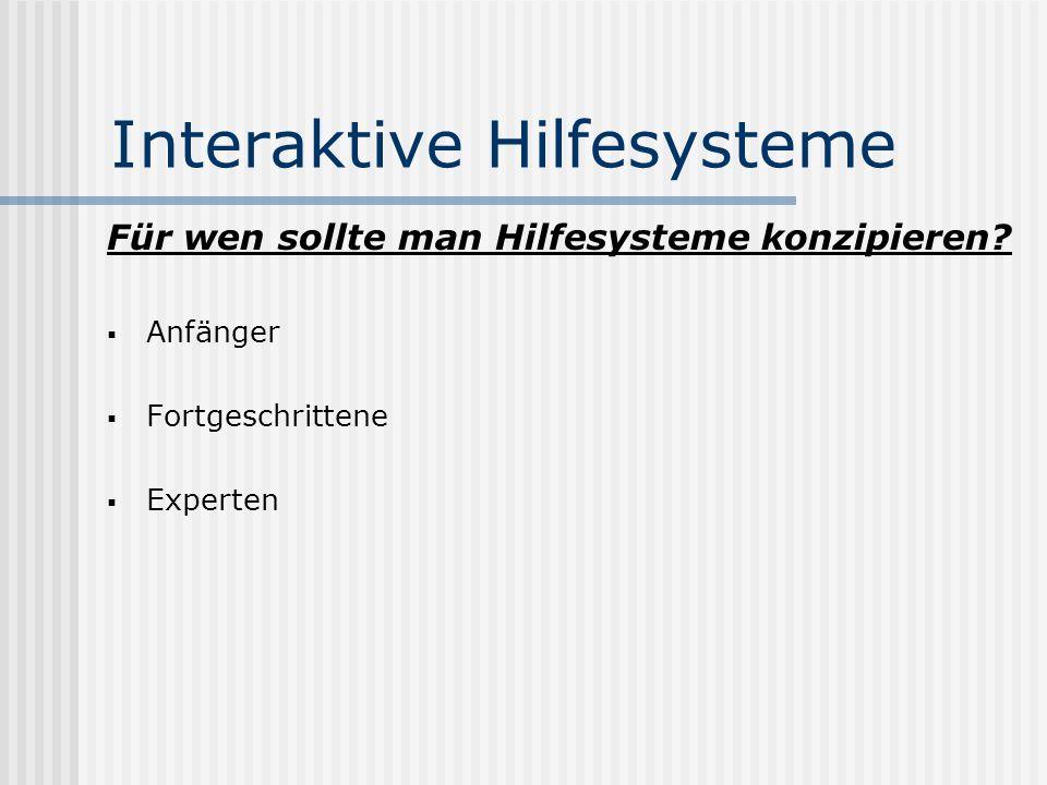 Interaktive Hilfesysteme Welches Ziel verfolgen solche Hilfesysteme.