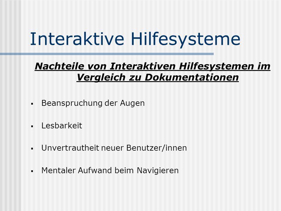 Interaktive Hilfesysteme Nachteile von Interaktiven Hilfesystemen im Vergleich zu Dokumentationen Platzbedarf auf dem Bildschirm Bildschirmgröße und Scrollen