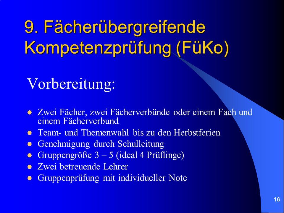 16 9. Fächerübergreifende Kompetenzprüfung (FüKo) Vorbereitung: Zwei Fächer, zwei Fächerverbünde oder einem Fach und einem Fächerverbund Team- und The