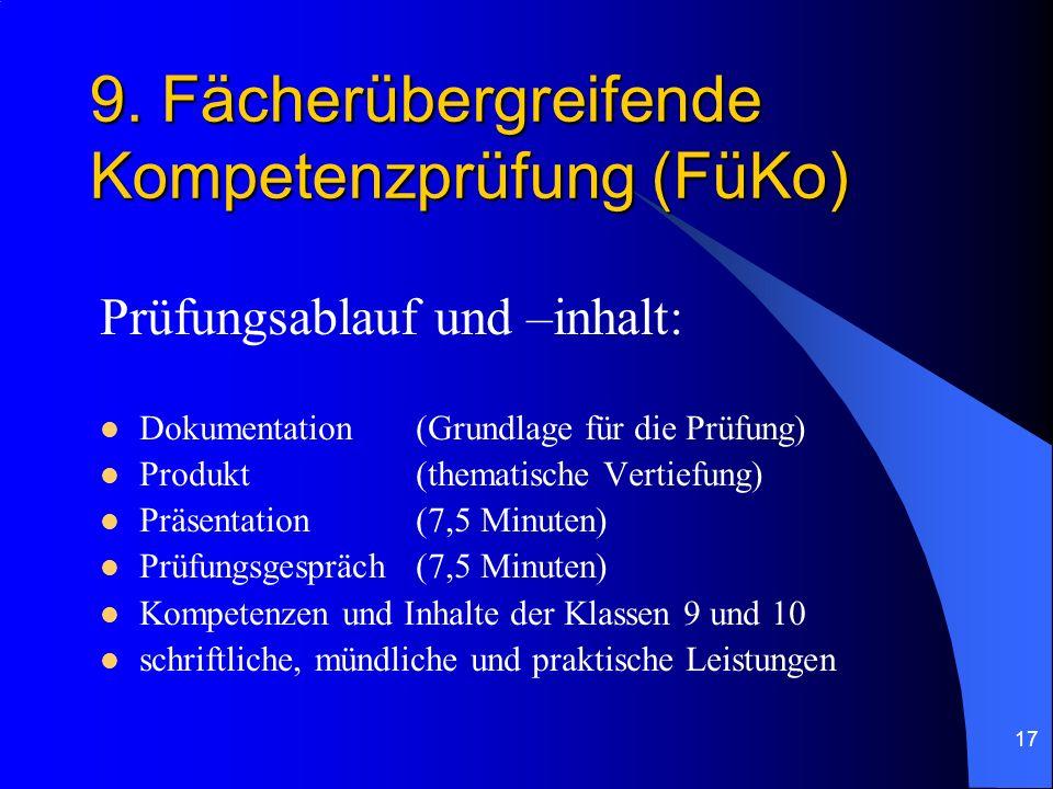 17 9. Fächerübergreifende Kompetenzprüfung (FüKo) Prüfungsablauf und –inhalt: Dokumentation(Grundlage für die Prüfung) Produkt(thematische Vertiefung)