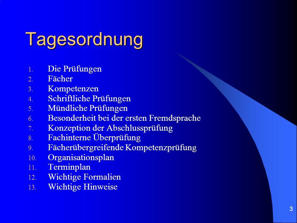 3 Tagesordnung 1. Die Prüfungen 2. Fächer 3. Kompetenzen 4. Schriftliche Prüfungen 5. Mündliche Prüfungen 6. Besonderheit bei der ersten Fremdsprache