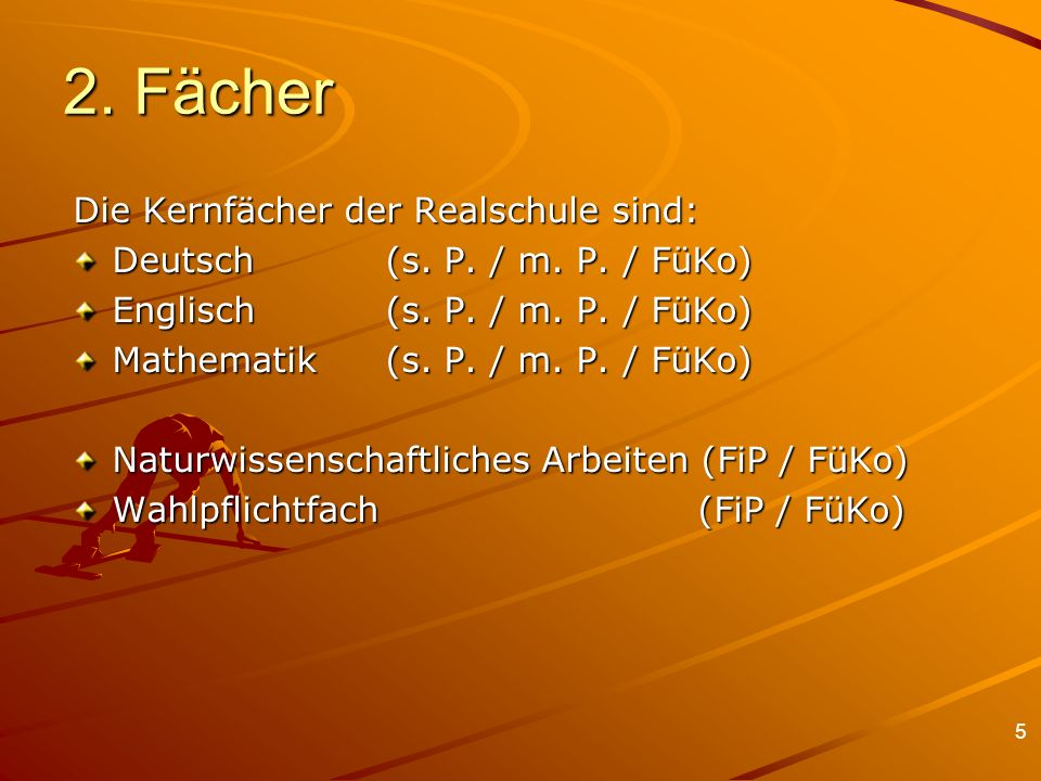 5 2. Fächer Die Kernfächer der Realschule sind: Deutsch(s. P. / m. P. / FüKo) Englisch (s. P. / m. P. / FüKo) Mathematik (s. P. / m. P. / FüKo) Naturw