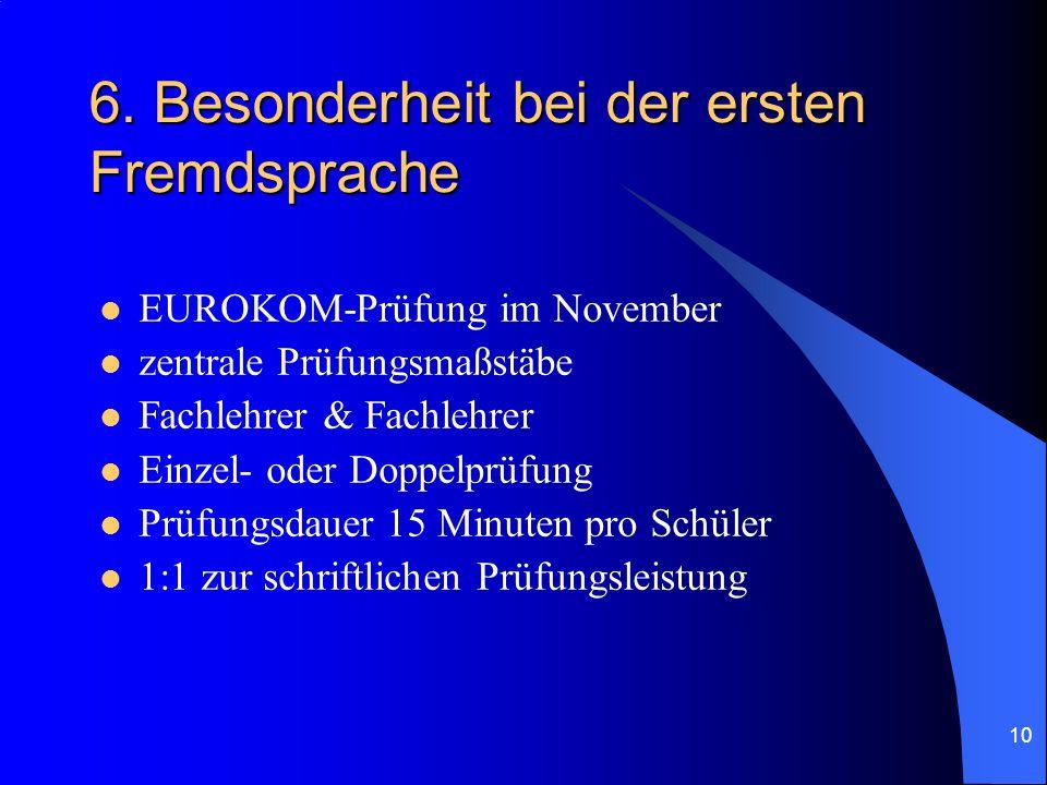 10 6. Besonderheit bei der ersten Fremdsprache EUROKOM-Prüfung im November zentrale Prüfungsmaßstäbe Fachlehrer & Fachlehrer Einzel- oder Doppelprüfun