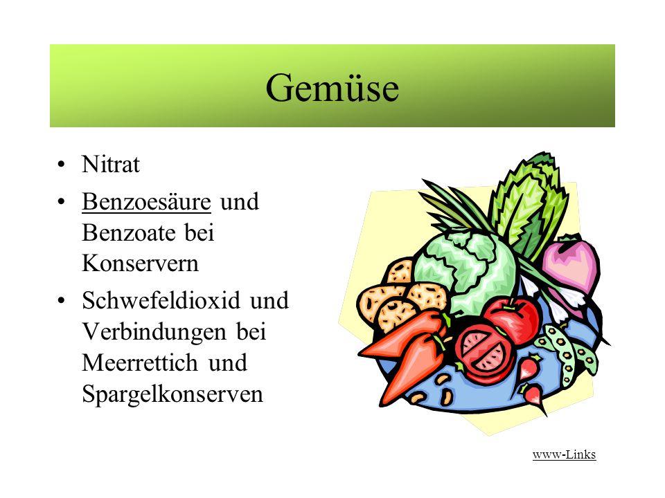 Gemüse Nitrat Benzoesäure und Benzoate bei KonservernBenzoesäure Schwefeldioxid und Verbindungen bei Meerrettich und Spargelkonserven www-Links