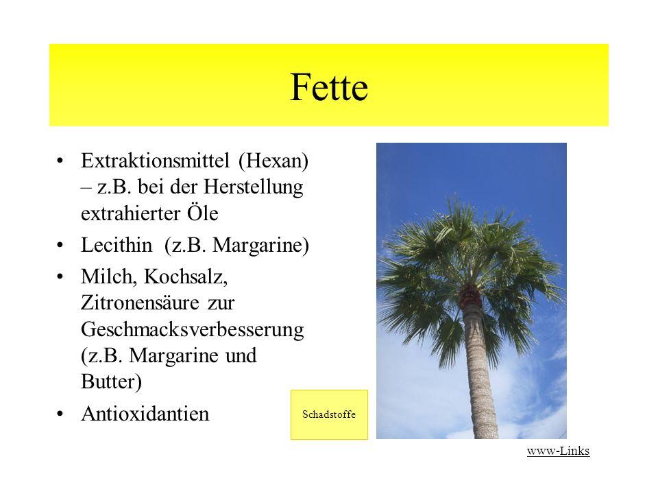 Fette Extraktionsmittel (Hexan) – z.B.bei der Herstellung extrahierter Öle Lecithin (z.B.
