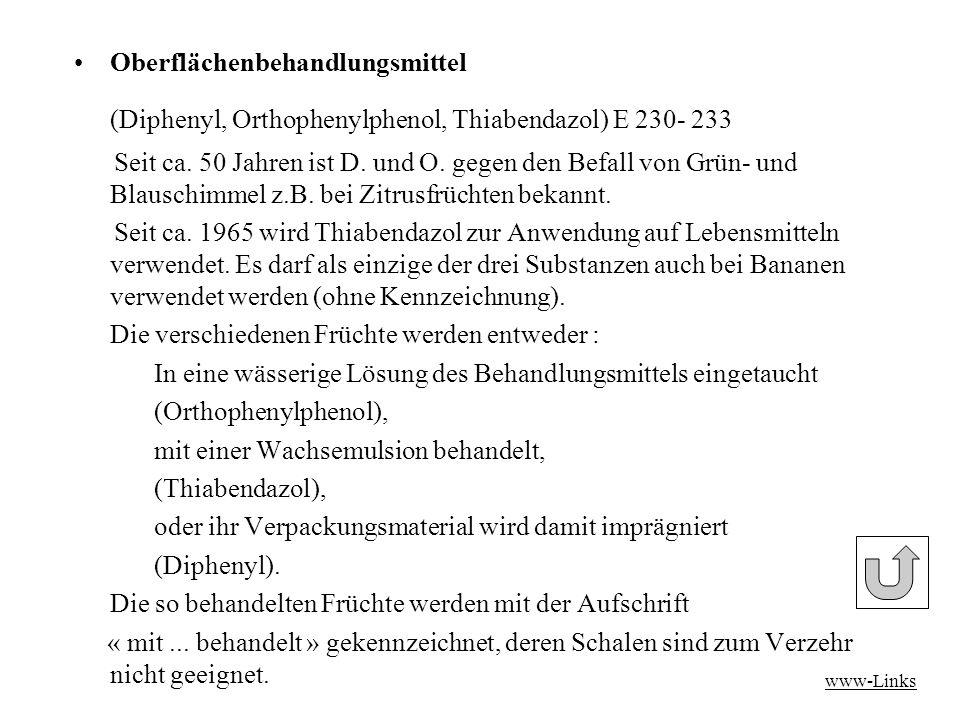 Oberflächenbehandlungsmittel (Diphenyl, Orthophenylphenol, Thiabendazol) E 230- 233 Seit ca.