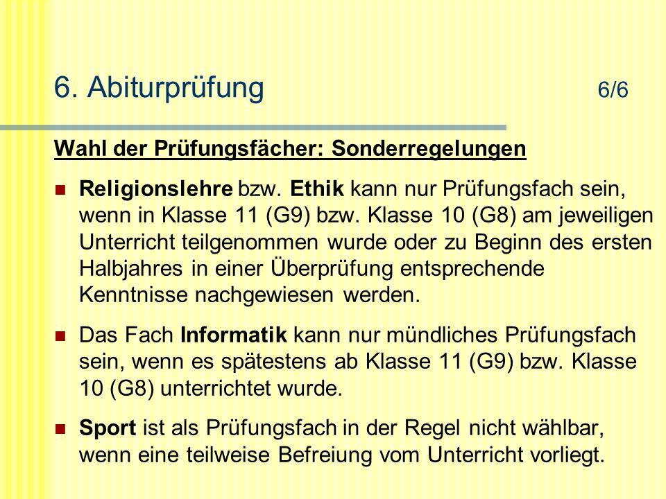 6.Abiturprüfung 6/6 Wahl der Prüfungsfächer: Sonderregelungen Religionslehre bzw.