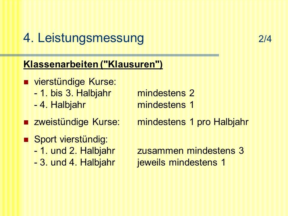 4.Leistungsmessung 2/4 Klassenarbeiten ( Klausuren ) vierstündige Kurse: - 1.