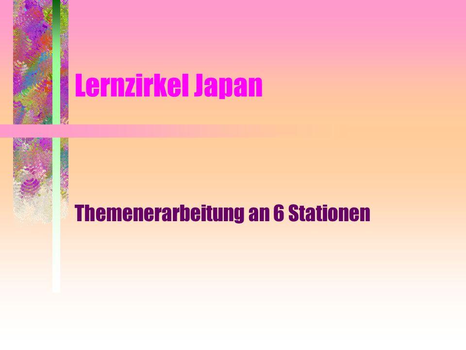 Lernzirkel Japan Themenerarbeitung an 6 Stationen