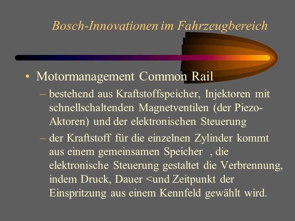 Bosch-Innovationen im Fahrzeugbereich Motor-und Fahrzeugmanagement Motronic bestmögliche Gestaltung der unterschiedlichen Betriebsbereiche Koordinatio