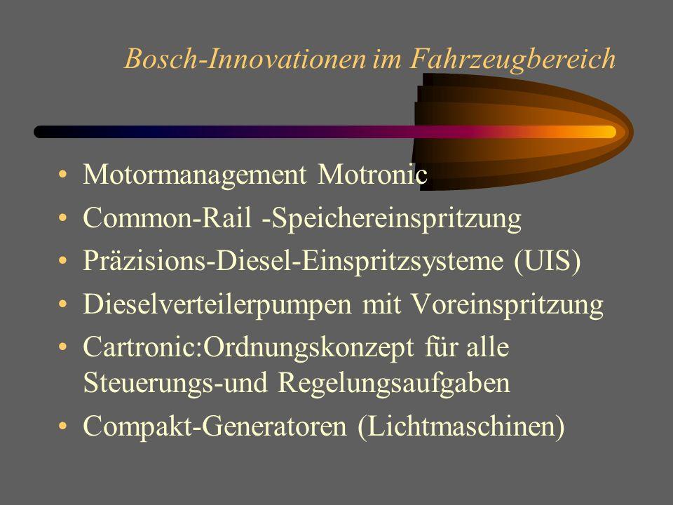 Bosch-Innovationen im Fahrzeugbereich Motormanagement Common Rail –bestehend aus Kraftstoffspeicher, Injektoren mit schnellschaltenden Magnetventilen