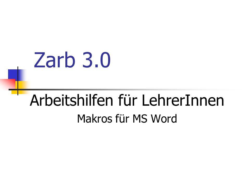 Zarb 3.0 Arbeitshilfen für LehrerInnen Makros für MS Word