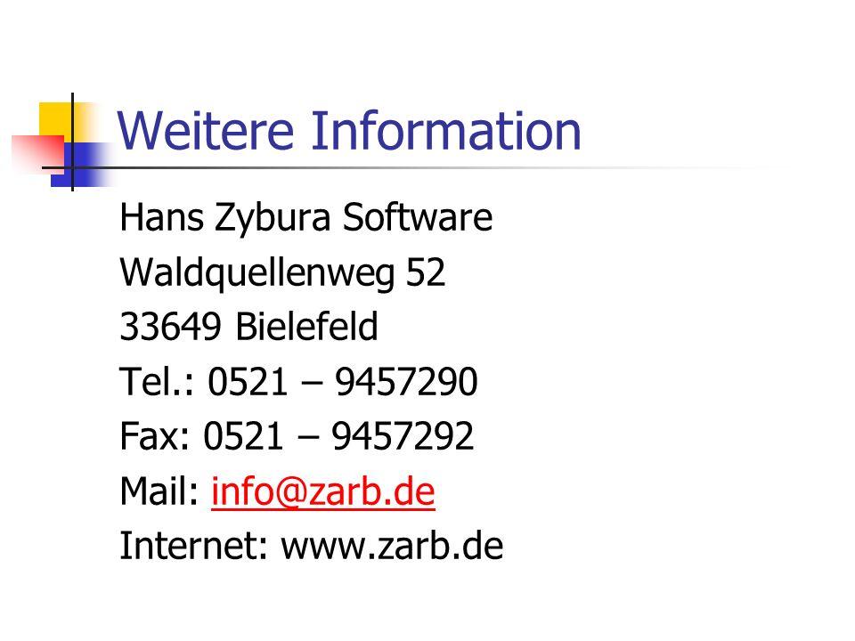 Weitere Information Hans Zybura Software Waldquellenweg 52 33649 Bielefeld Tel.: 0521 – 9457290 Fax: 0521 – 9457292 Mail: info@zarb.deinfo@zarb.de Int