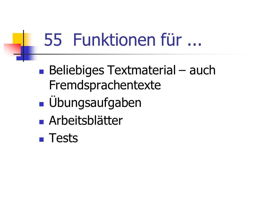 55 Funktionen für... Beliebiges Textmaterial – auch Fremdsprachentexte Übungsaufgaben Arbeitsblätter Tests