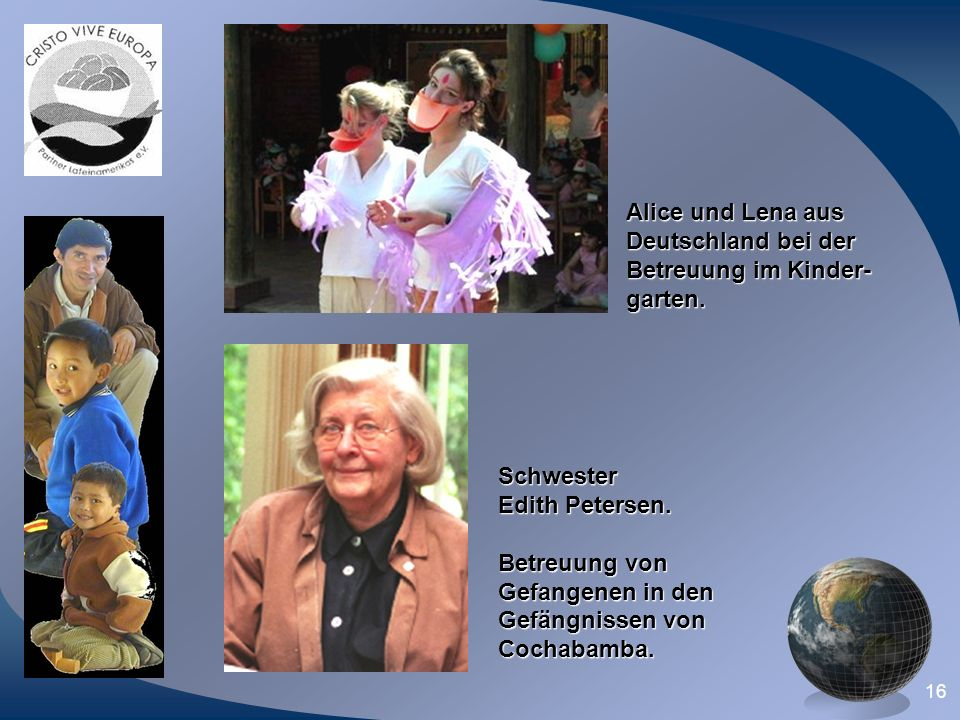 16 Schwester Edith Petersen. Betreuung von Gefangenen in den Gefängnissen von Cochabamba. Alice und Lena aus Deutschland bei der Betreuung im Kinder-