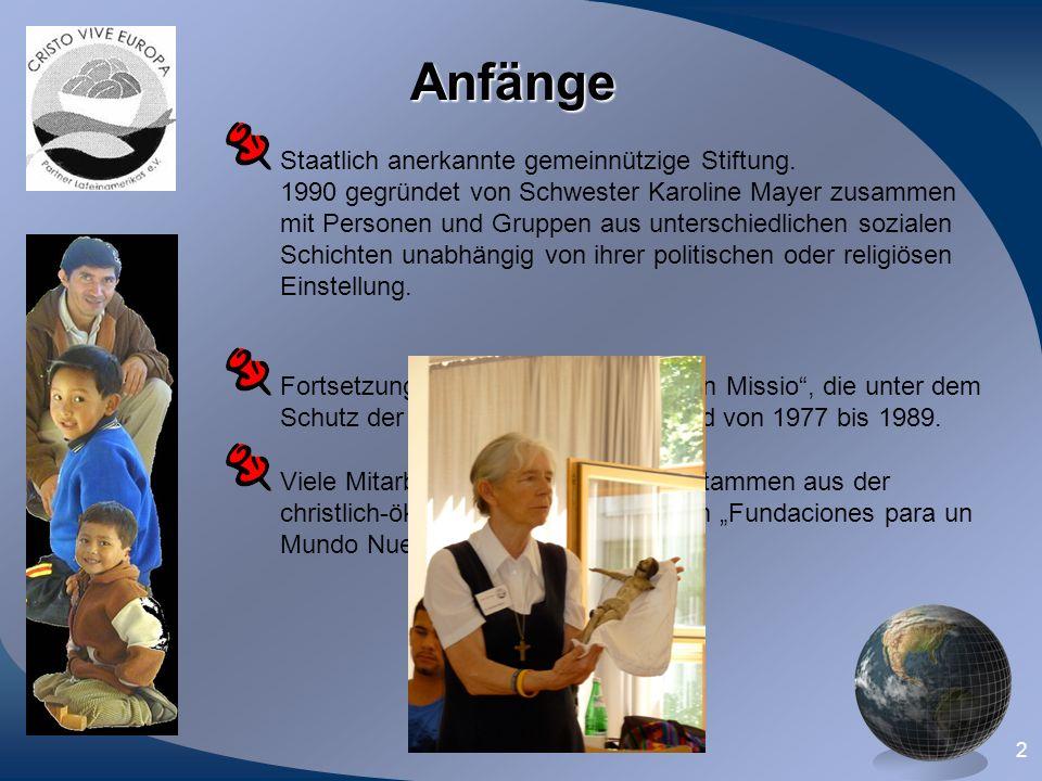 2 Anfänge Staatlich anerkannte gemeinnützige Stiftung. 1990 gegründet von Schwester Karoline Mayer zusammen mit Personen und Gruppen aus unterschiedli