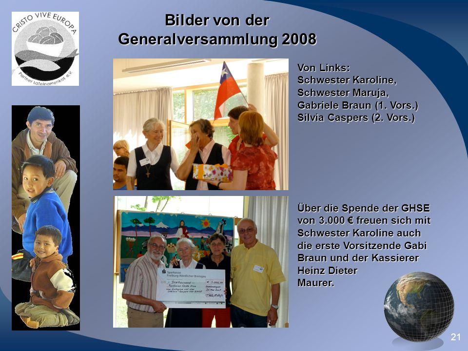 21 Bilder von der Generalversammlung 2008 Von Links: Schwester Karoline, Schwester Maruja, Gabriele Braun (1. Vors.) Silvia Caspers (2. Vors.) Über di