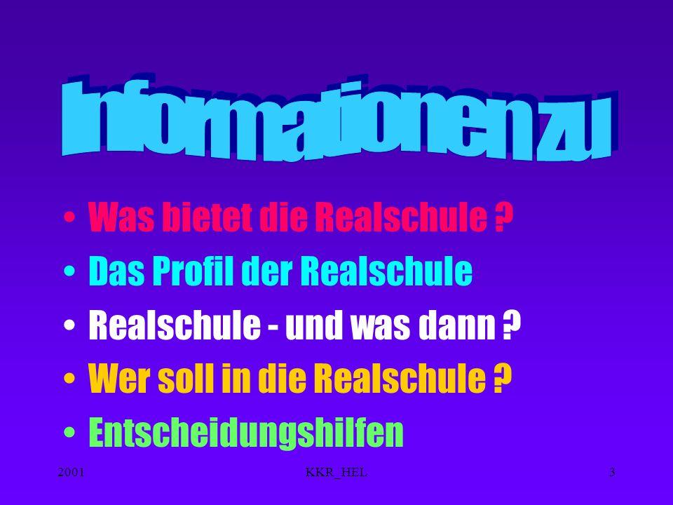 2001KKR_HEL3 Was bietet die Realschule .Das Profil der Realschule Realschule - und was dann .