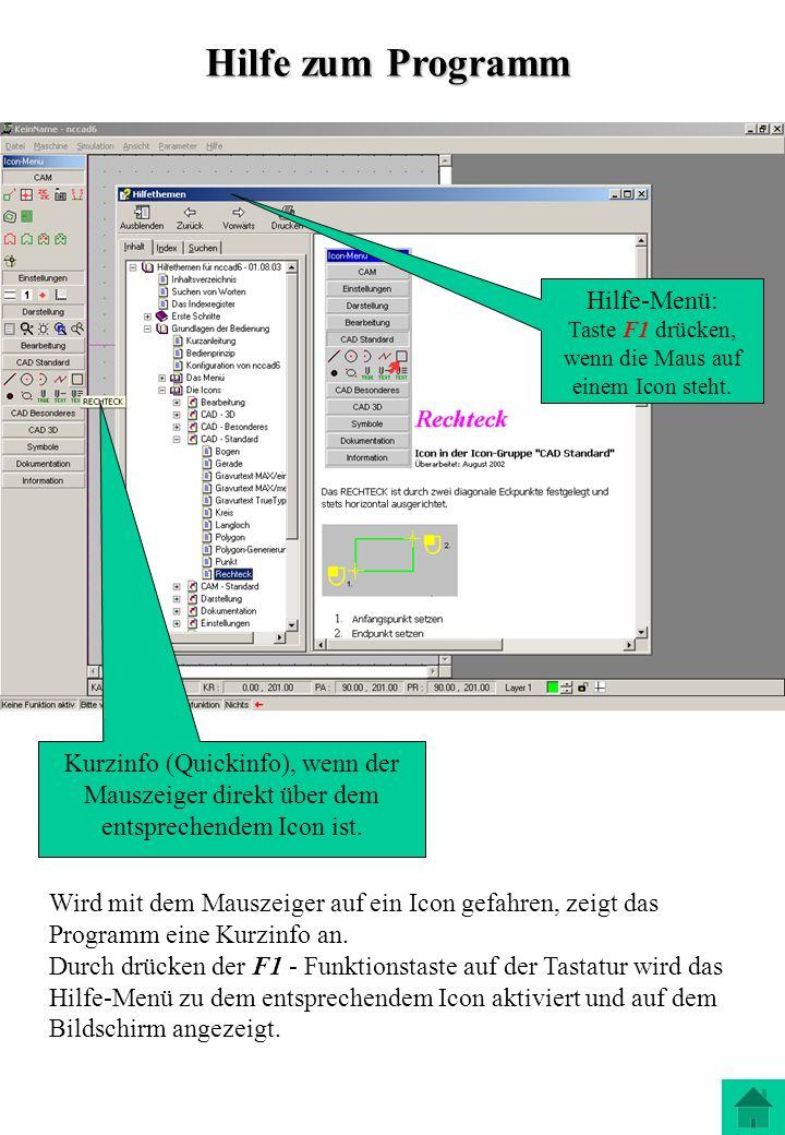 Wird mit dem Mauszeiger auf ein Icon gefahren, zeigt das Programm eine Kurzinfo an. Durch drücken der F1 - Funktionstaste auf der Tastatur wird das Hi