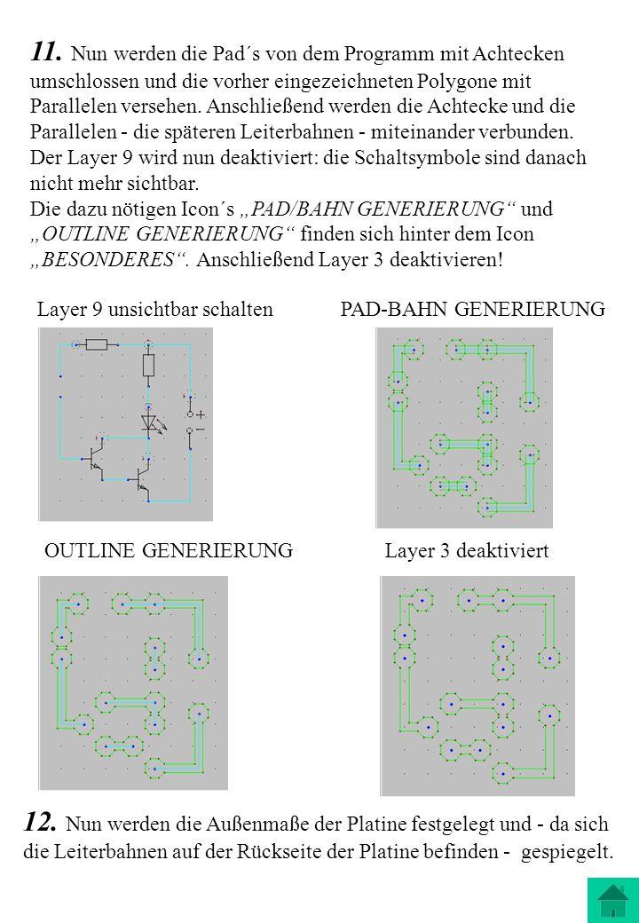 11. Nun werden die Pad´s von dem Programm mit Achtecken umschlossen und die vorher eingezeichneten Polygone mit Parallelen versehen. Anschließend werd