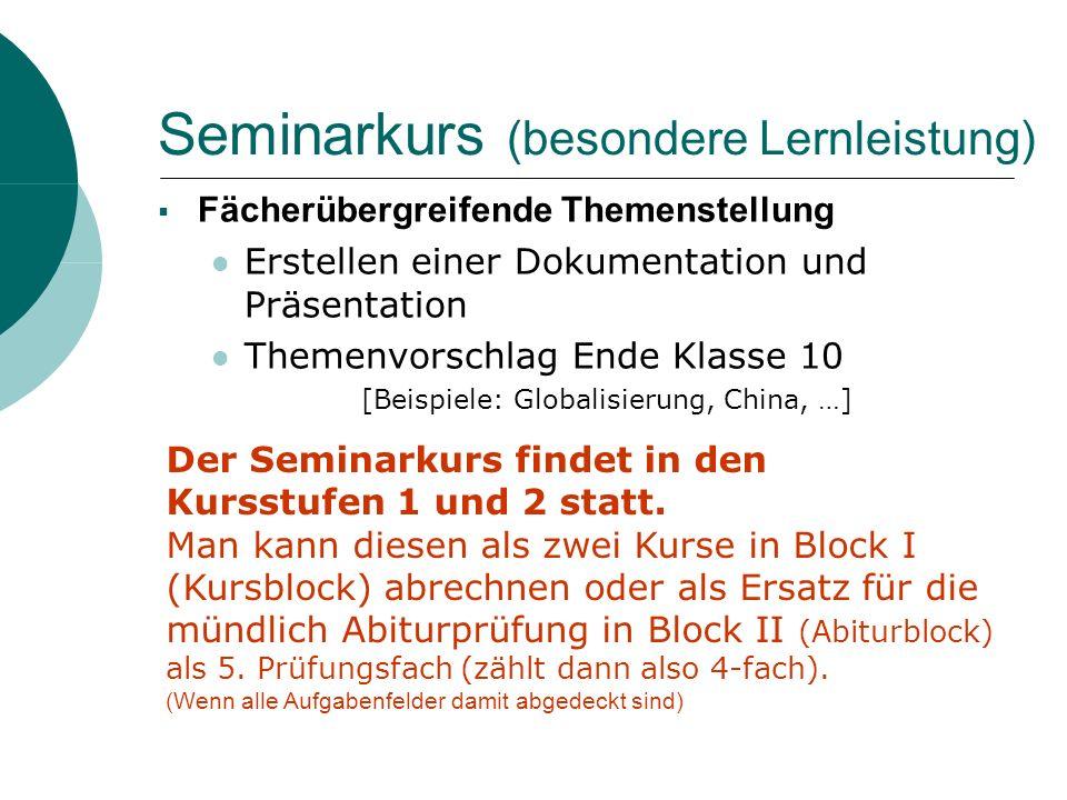 Seminarkurs (besondere Lernleistung) Fächerübergreifende Themenstellung Erstellen einer Dokumentation und Präsentation Themenvorschlag Ende Klasse 10