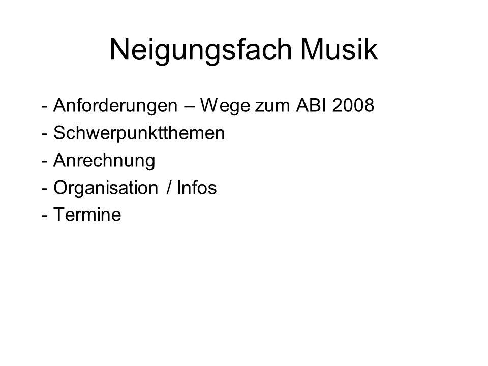 Wege zum Musik-Abi 2008 Die Gesamtpunktzahl der Abitursprüfung wird errechnet aus Fachpraktischer Prüfung und schriftlicher Klausur im Verhältnis 1:1 Die Festlegung des Prüfungsfaches findet am Anfang des 3.