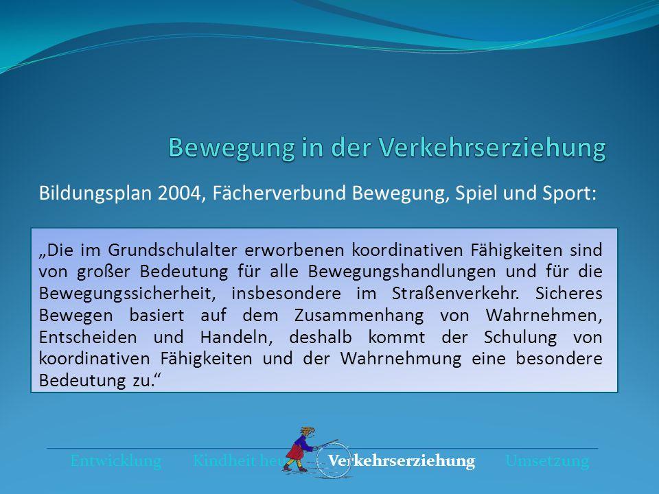Bildungsplan 2004, Fächerverbund Bewegung, Spiel und Sport: Die im Grundschulalter erworbenen koordinativen Fähigkeiten sind von großer Bedeutung für