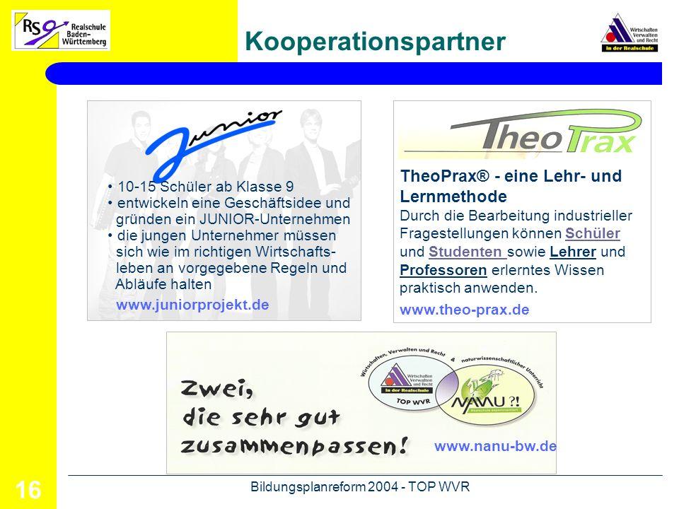 Bildungsplanreform 2004 - TOP WVR 17 Literatur und Internetadressen BOHL, THORSTEN: Prüfen und Bewerten im offenen Unterricht.