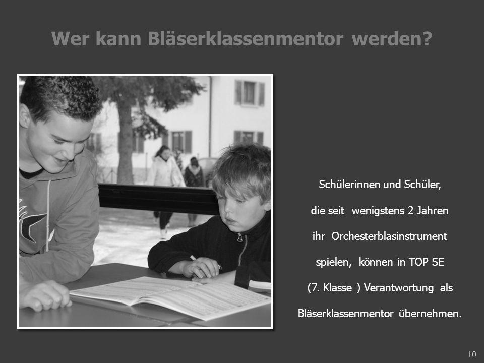 Wer kann Bläserklassenmentor werden? Schülerinnen und Schüler, die seit wenigstens 2 Jahren ihr Orchesterblasinstrument spielen, können in TOP SE (7.