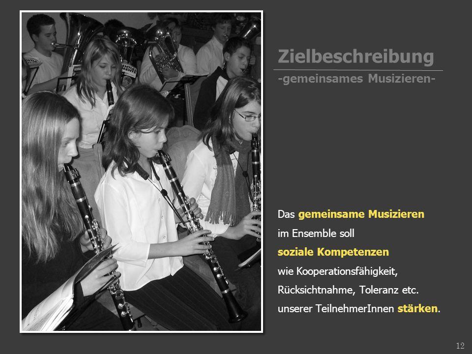 Das gemeinsame Musizieren im Ensemble soll soziale Kompetenzen wie Kooperationsfähigkeit, Rücksichtnahme, Toleranz etc. unserer TeilnehmerInnen stärke