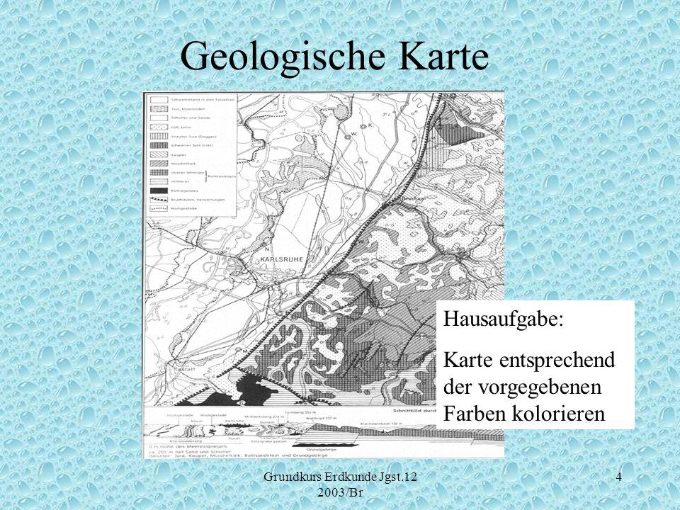 Grundkurs Erdkunde Jgst.12 2003/Br 15