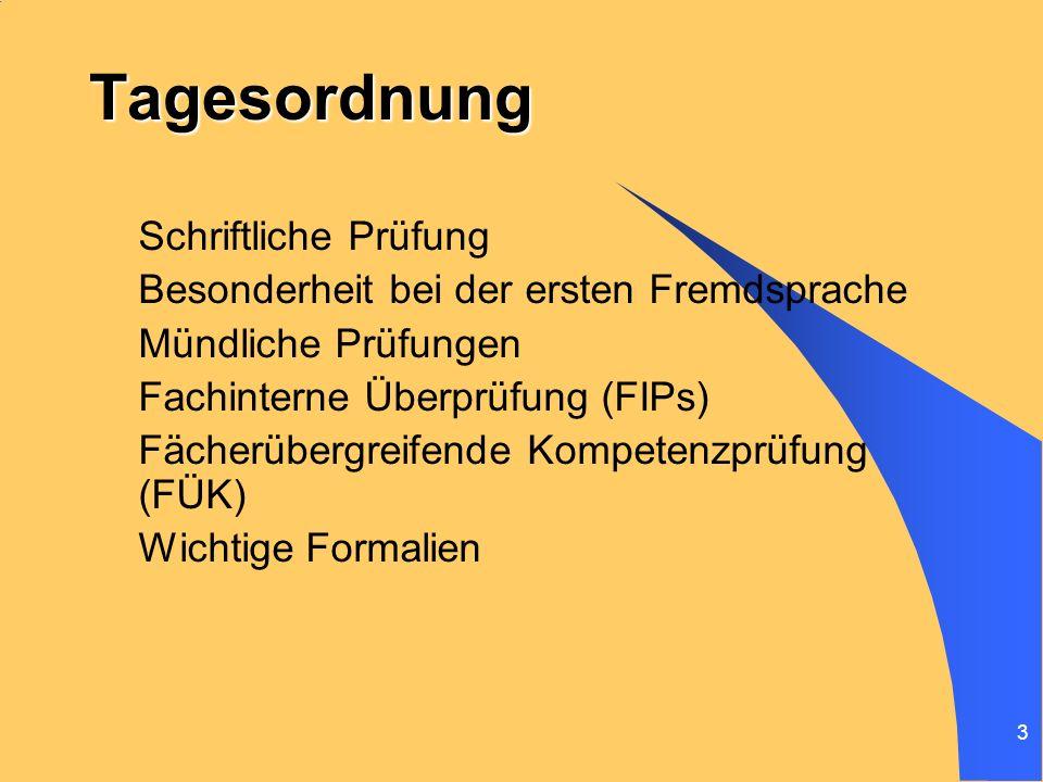 3 Tagesordnung Schriftliche Prüfung Besonderheit bei der ersten Fremdsprache Mündliche Prüfungen Fachinterne Überprüfung (FIPs) Fächerübergreifende Ko